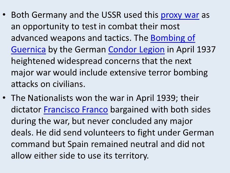 Both Germany and the USSR used this proxy war as an opportunity to test in combat their most advanced weapons and tactics. The Bombing of Guernica by