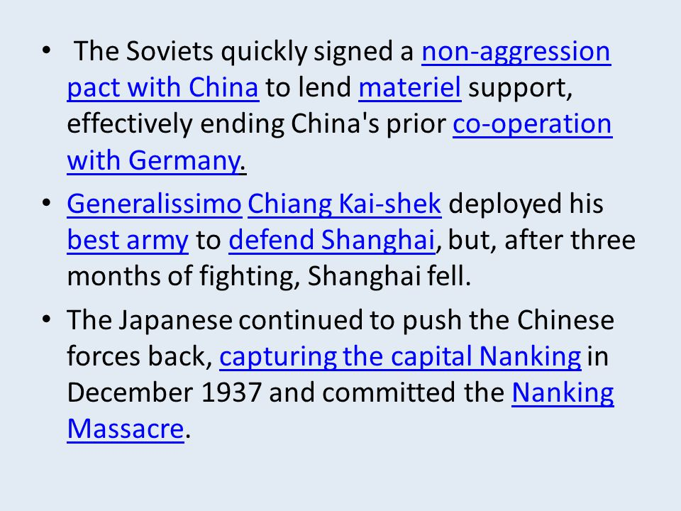The Soviets quickly signed a non-aggression pact with China to lend materiel support, effectively ending China's prior co-operation with Germany.non-a