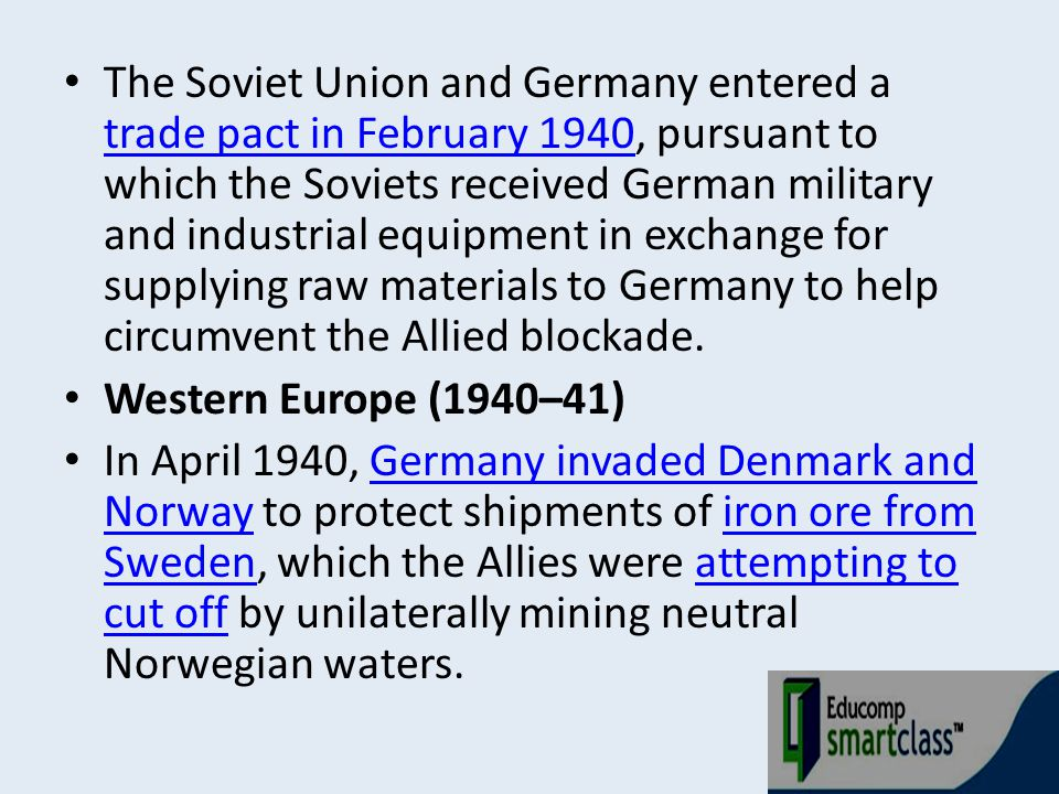 The Soviet Union and Germany entered a trade pact in February 1940, pursuant to which the Soviets received German military and industrial equipment in