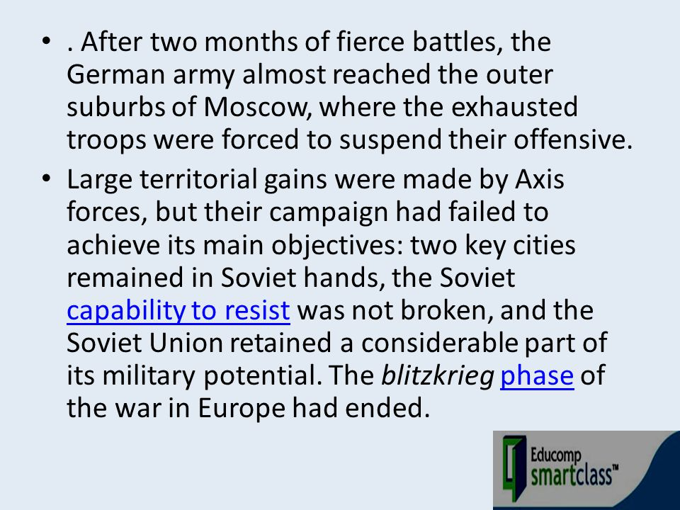 . After two months of fierce battles, the German army almost reached the outer suburbs of Moscow, where the exhausted troops were forced to suspend th