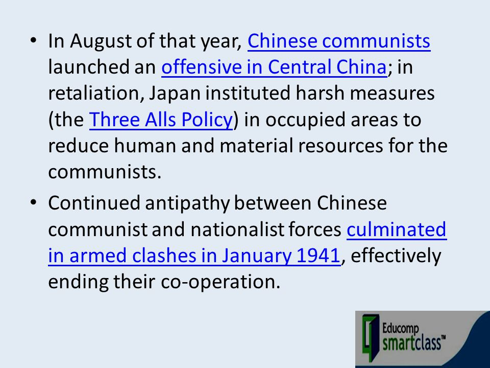 In August of that year, Chinese communists launched an offensive in Central China; in retaliation, Japan instituted harsh measures (the Three Alls Pol