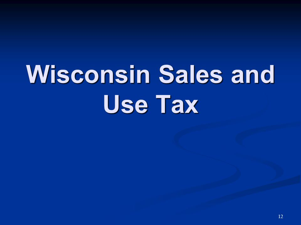 Wisconsin Sales and Use Tax 12