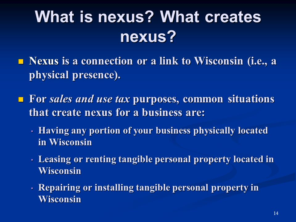 14 What is nexus. What creates nexus.