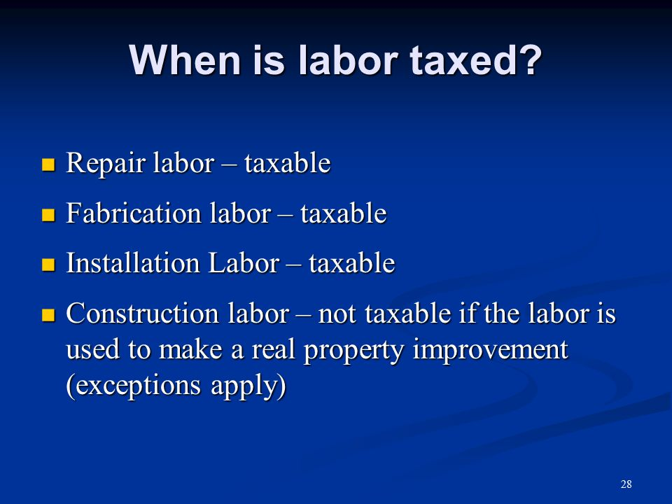 When is labor taxed.