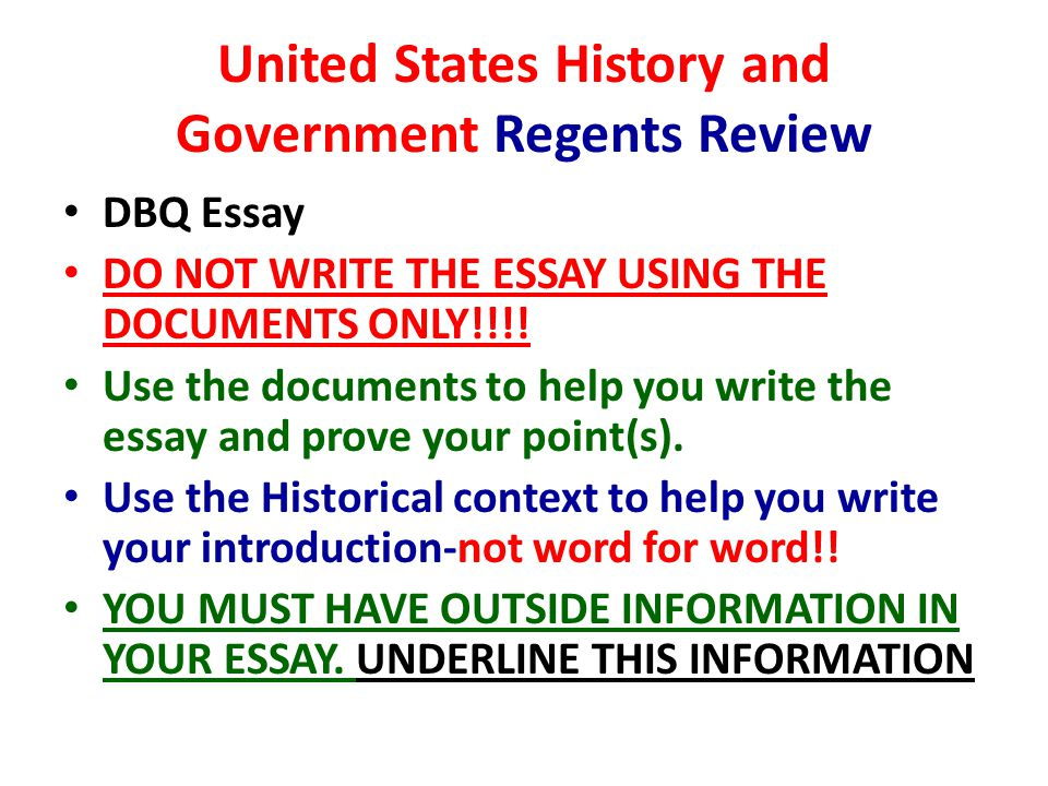 United States History and Government Regents Review DBQ Essay DO NOT WRITE THE ESSAY USING THE DOCUMENTS ONLY!!!! Use the documents to help you write