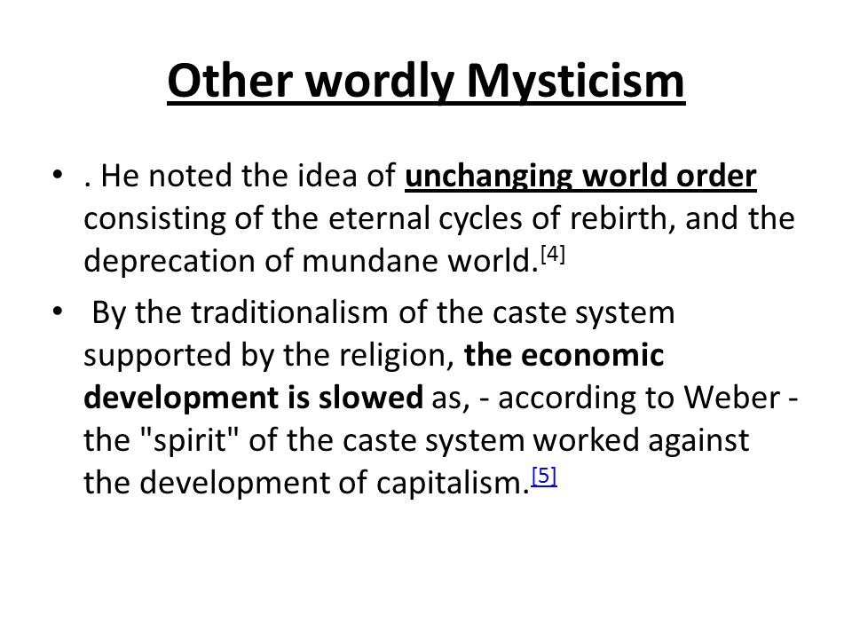 Other wordly Mysticism.