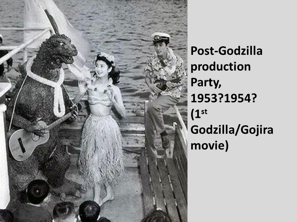 Post-Godzilla production Party, 1953 1954 (1 st Godzilla/Gojira movie)