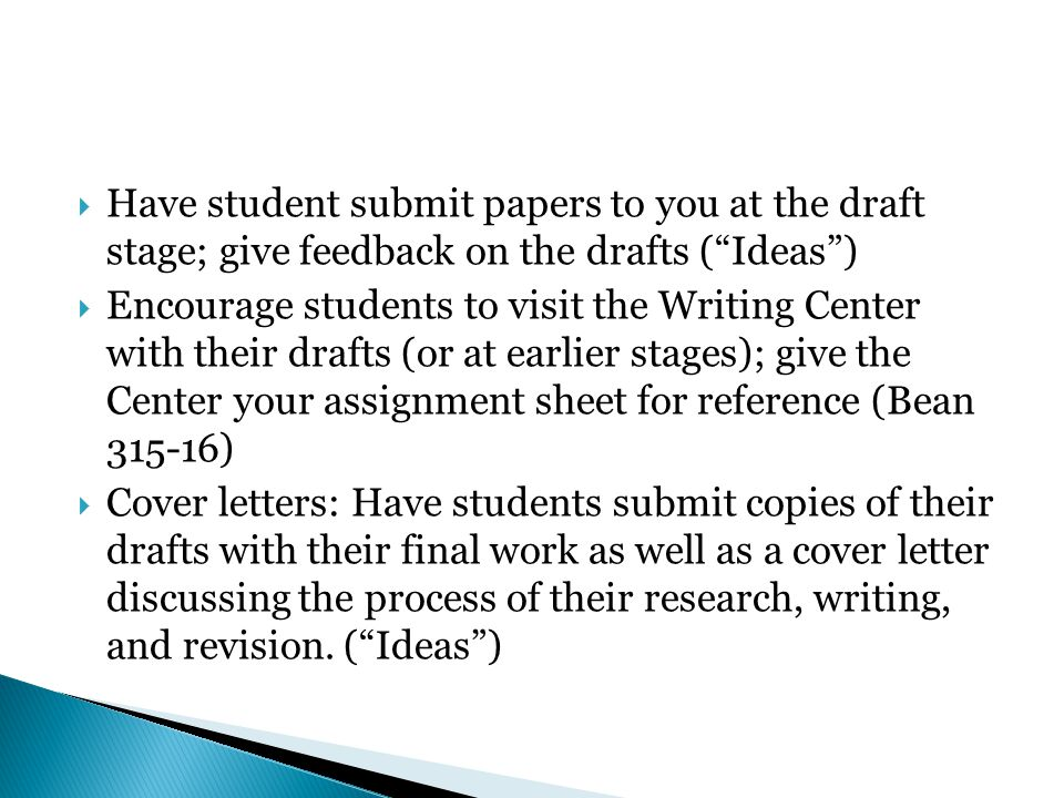 " Have student submit papers to you at the draft stage; give feedback on the drafts (""Ideas"")  Encourage students to visit the Writing Center with th"