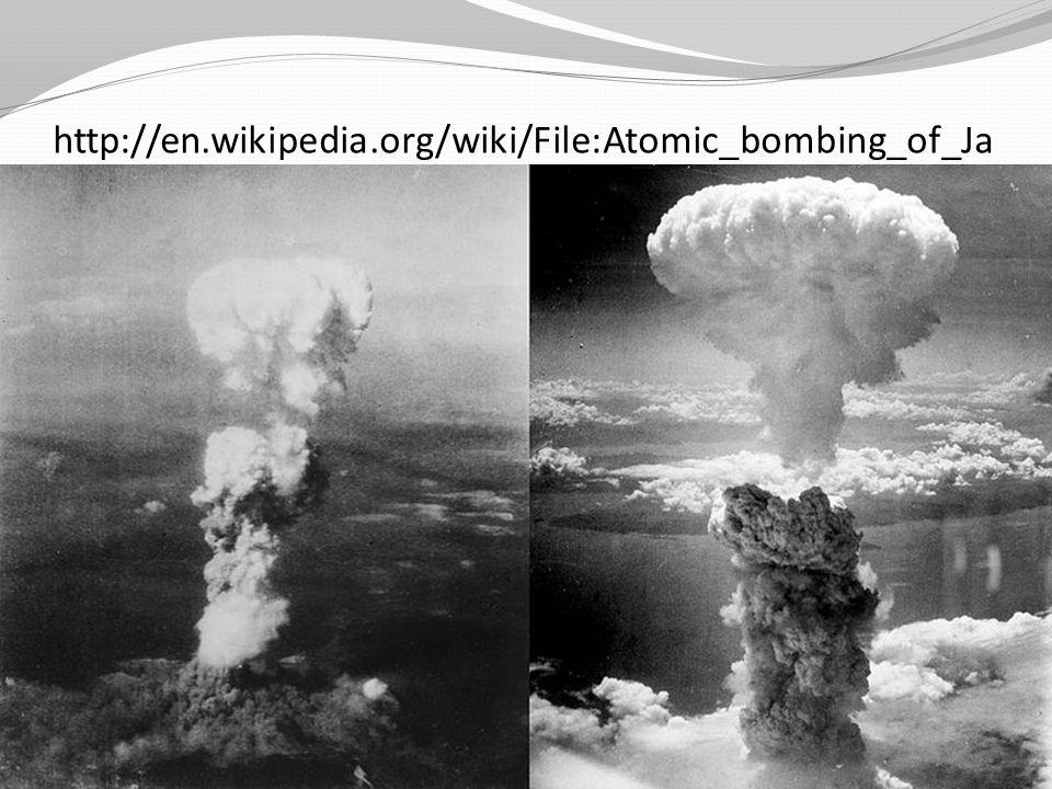http://en.wikipedia.org/wiki/File:Atomic_bombing_of_Ja pan.jpg