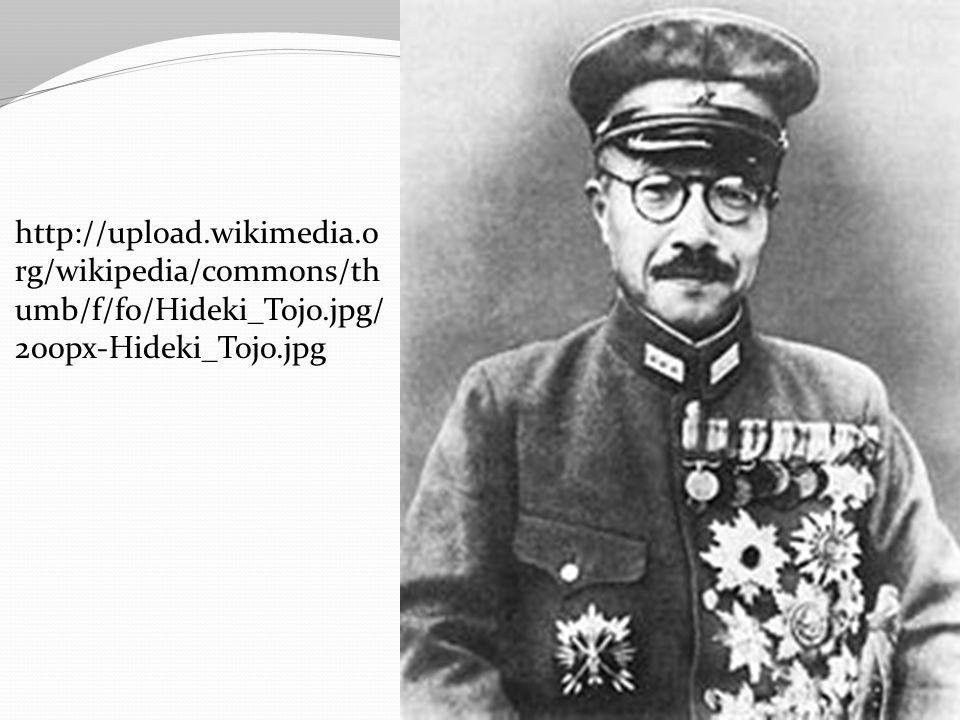 http://upload.wikimedia.o rg/wikipedia/commons/th umb/f/f0/Hideki_Tojo.jpg/ 200px-Hideki_Tojo.jpg