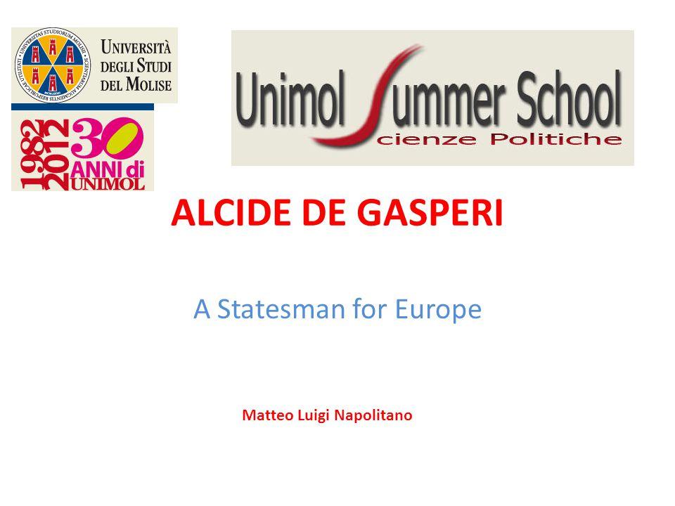 ALCIDE DE GASPERI A Statesman for Europe Matteo Luigi Napolitano