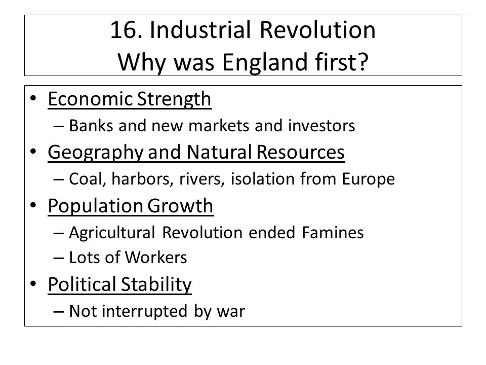 16. Industrial Revolution Why was England first.