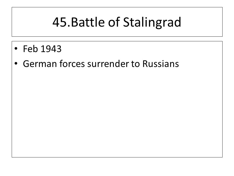 45.Battle of Stalingrad Feb 1943 German forces surrender to Russians