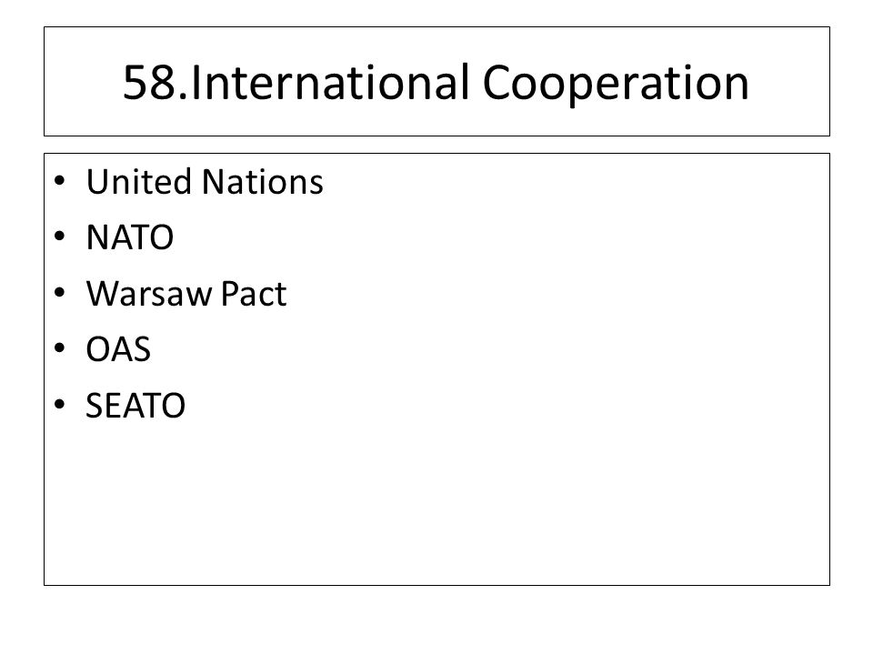 58.International Cooperation United Nations NATO Warsaw Pact OAS SEATO
