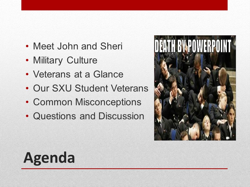 A little about John… Marine Veteran Former SXU student/worker What I do at SXU Transfer Counselor Veteran Recruitment First Point of Contact Advocacy Oversees the Student Veteran Admission Asst.