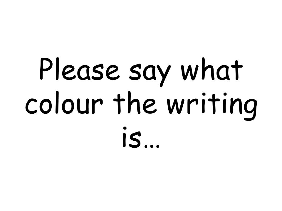 Please say what colour the writing is…