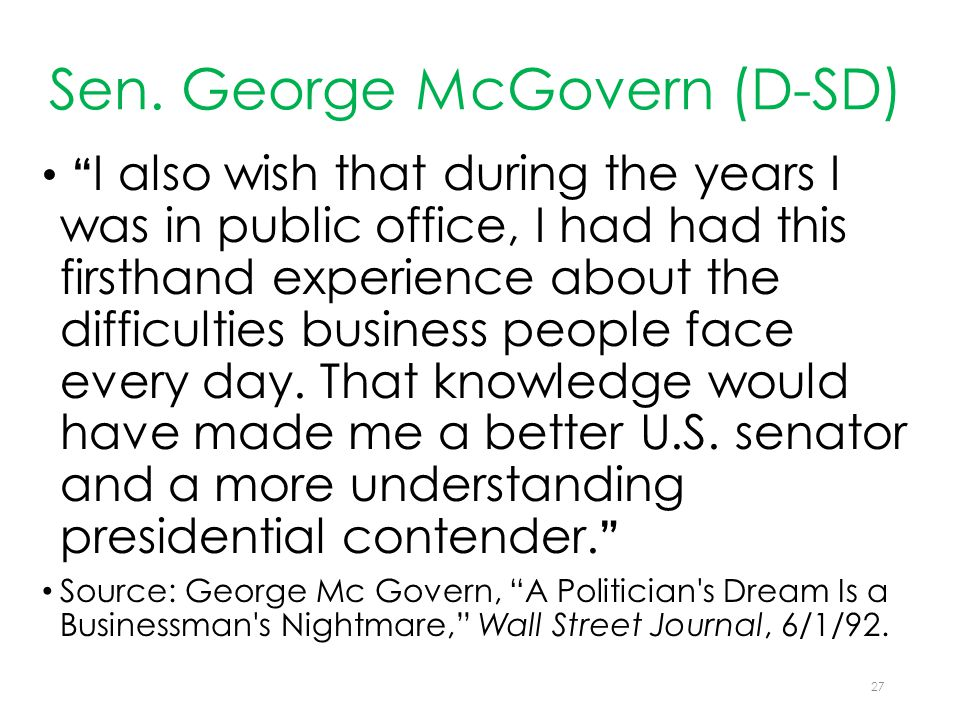 "Sen. George McGovern (D-SD) "" I also wish that during the years I was in public office, I had had this firsthand experience about the difficulties bus"