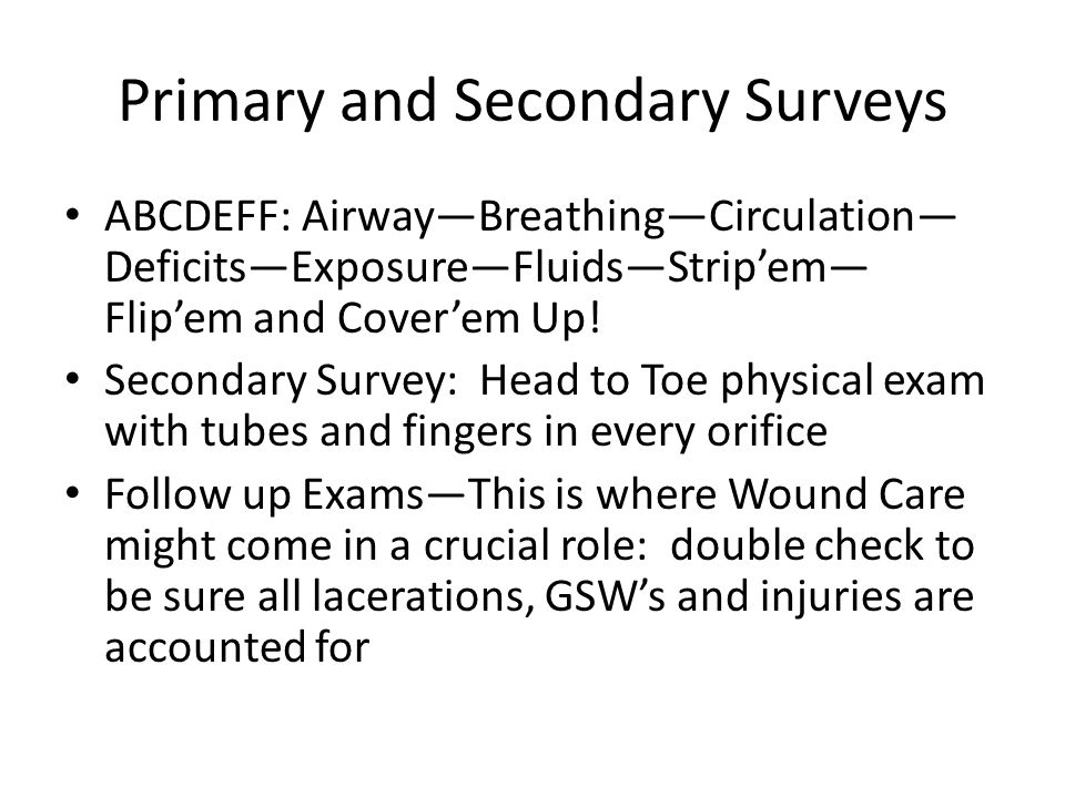 Keep focused on the Primary Survey Airway has been 1 st for more than 20 years… But military experience is moving Bleeding up… Stopping exsanguinating hemorrhage may be promoted up the primary survey Whole blood based resuscitation currently only possible in the military 1:1:1 ratio'd massive transfusion in civillian