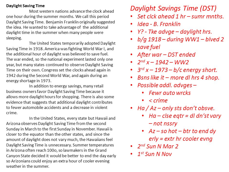 Daylight Saving Time Most western nations advance the clock ahead one hour during the summer months.