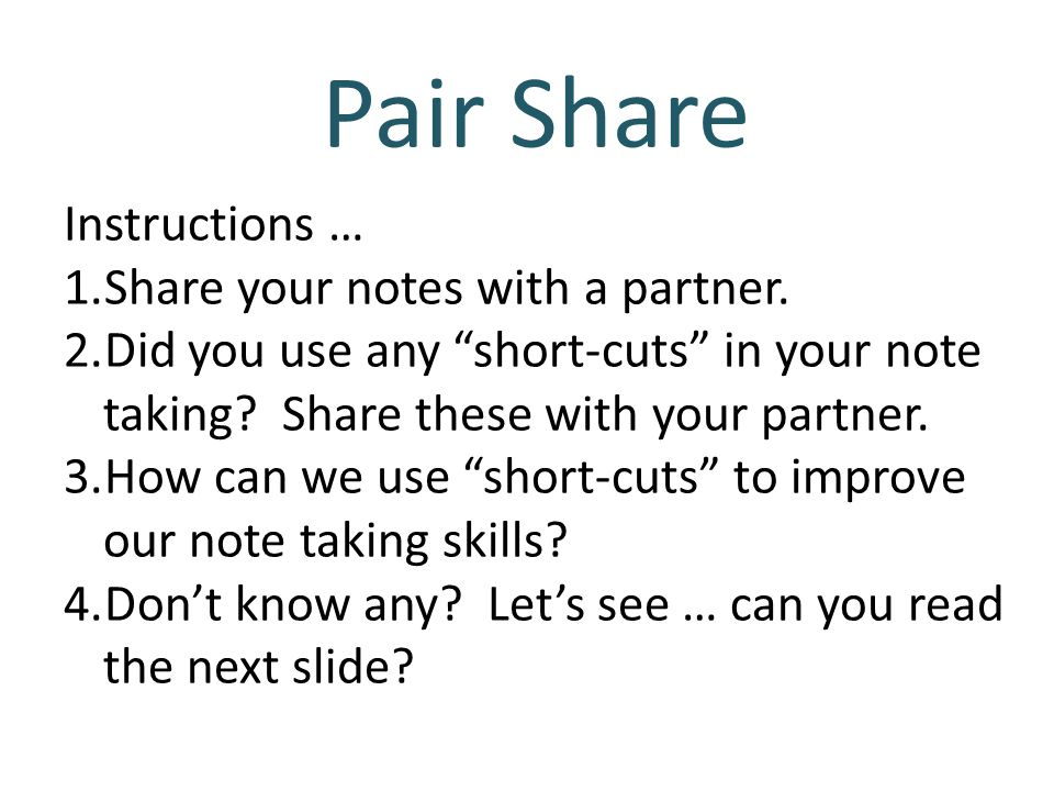 Pair Share Instructions … 1.Share your notes with a partner.