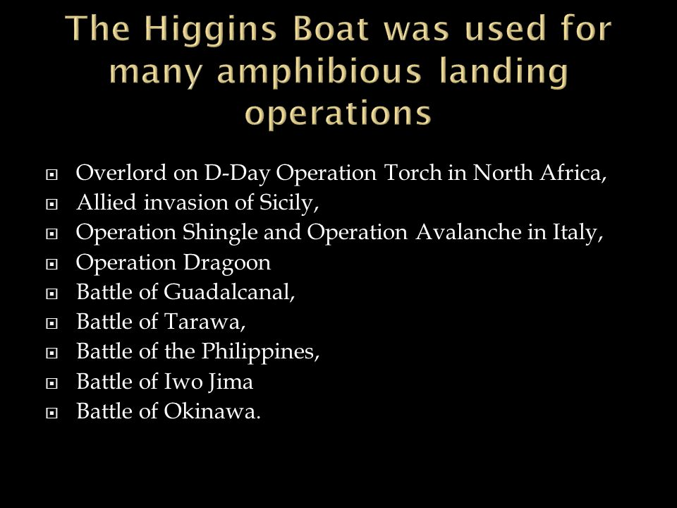  Overlord on D-Day Operation Torch in North Africa,  Allied invasion of Sicily,  Operation Shingle and Operation Avalanche in Italy,  Operation Dr