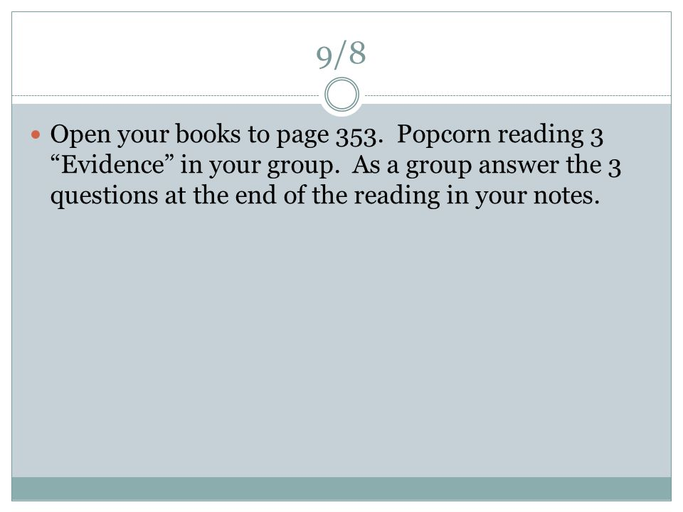 9/8 Open your books to page 353. Popcorn reading 3 Evidence in your group.