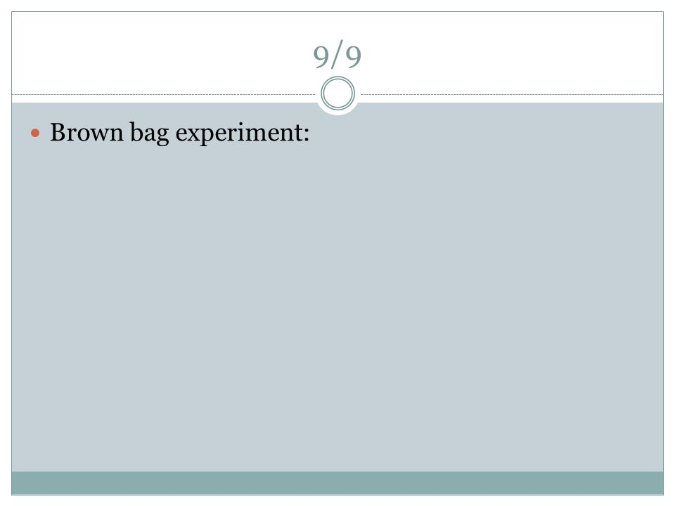 9/9 Brown bag experiment: