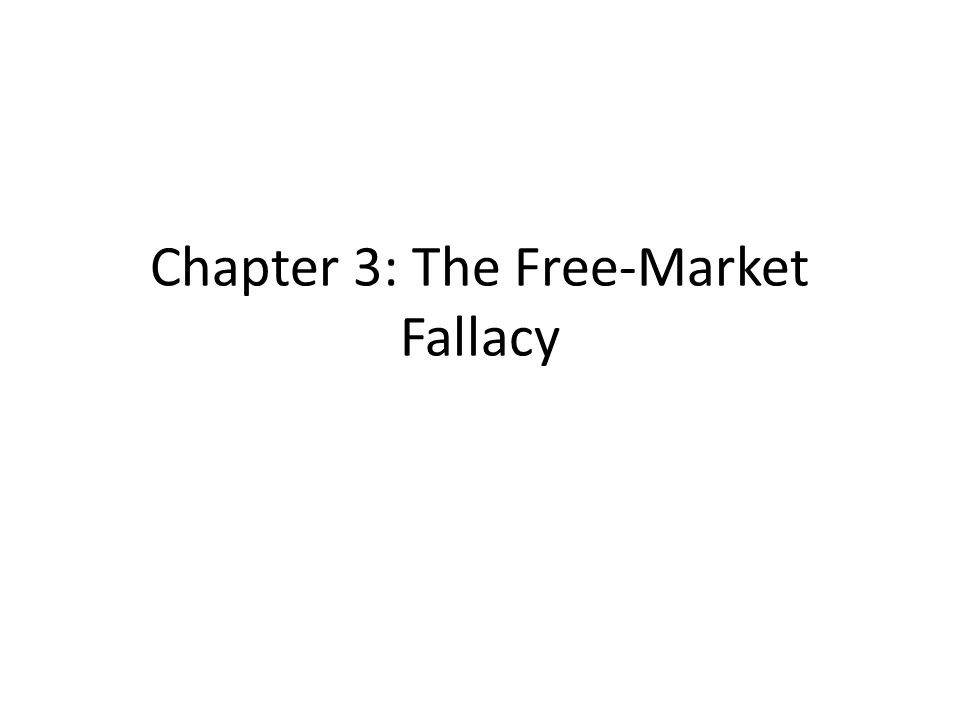 Chapter 3: The Free-Market Fallacy