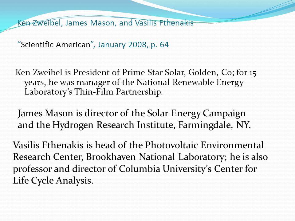 "Ken Zweibel, James Mason, and Vasilis Fthenakis ""Scientific American"", January 2008, p. 64 Ken Zweibel is President of Prime Star Solar, Golden, Co; f"