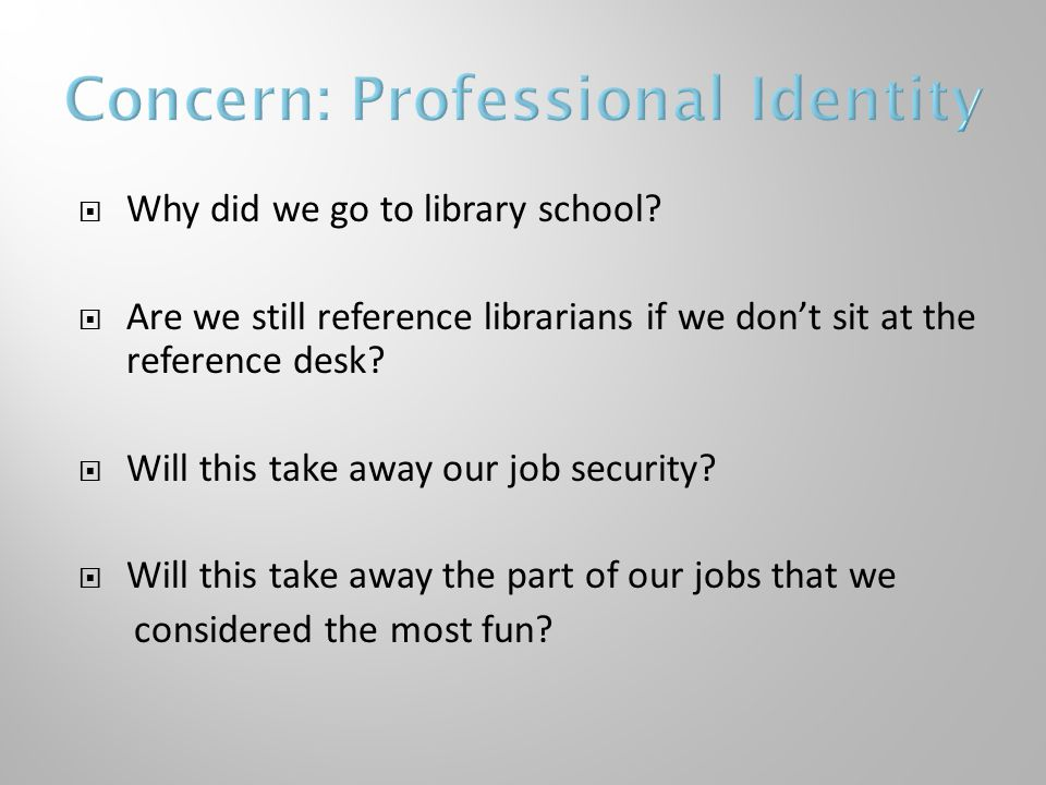  Why did we go to library school.