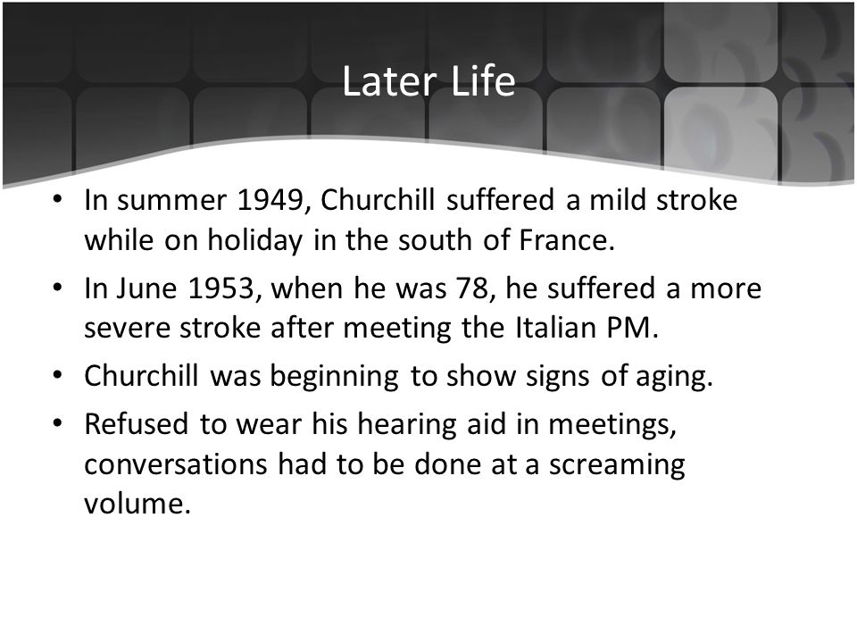 In summer 1949, Churchill suffered a mild stroke while on holiday in the south of France.