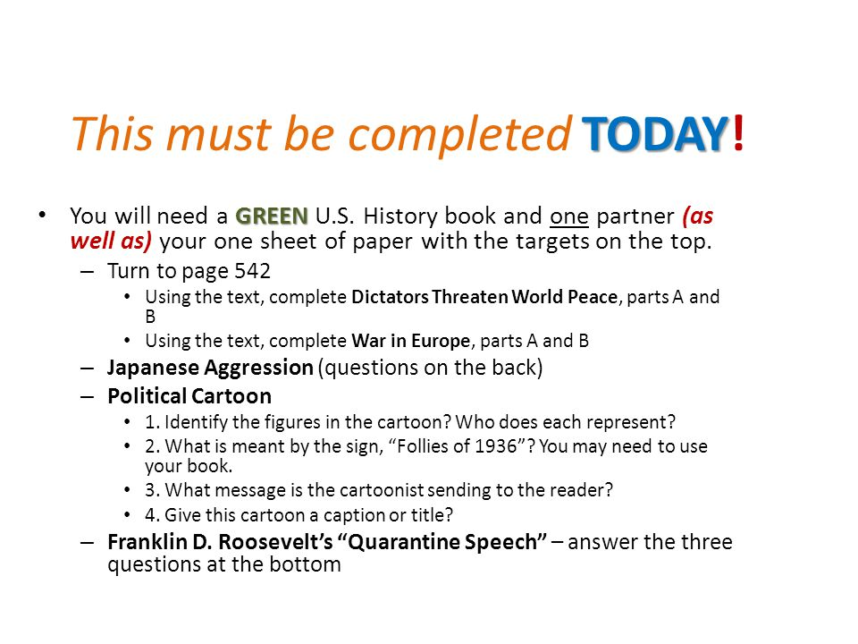 TODAY This must be completed TODAY. GREEN You will need a GREEN U.S.