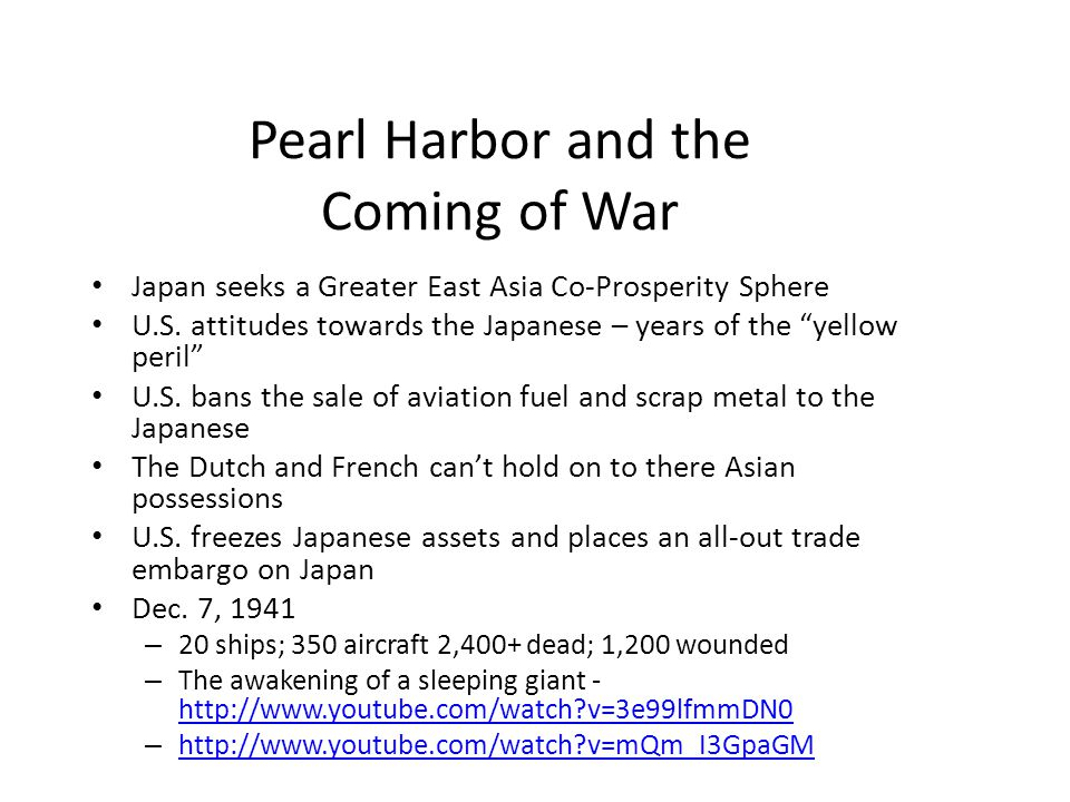 Pearl Harbor and the Coming of War Japan seeks a Greater East Asia Co-Prosperity Sphere U.S.