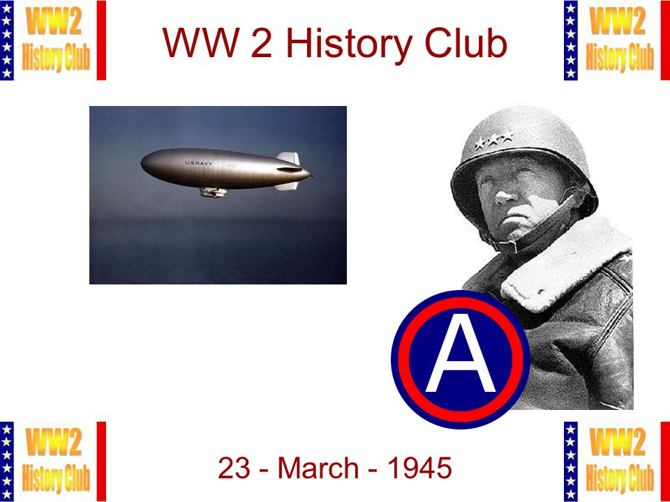 1 WW 2 History Club 23 - March - 1945