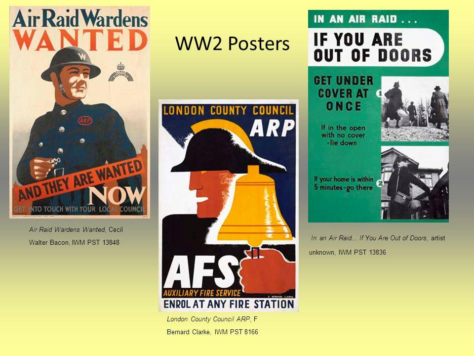Air Raid Wardens Wanted, Cecil Walter Bacon, IWM PST 13848 London County Council ARP, F Bernard Clarke, IWM PST 8166 In an Air Raid... If You Are Out