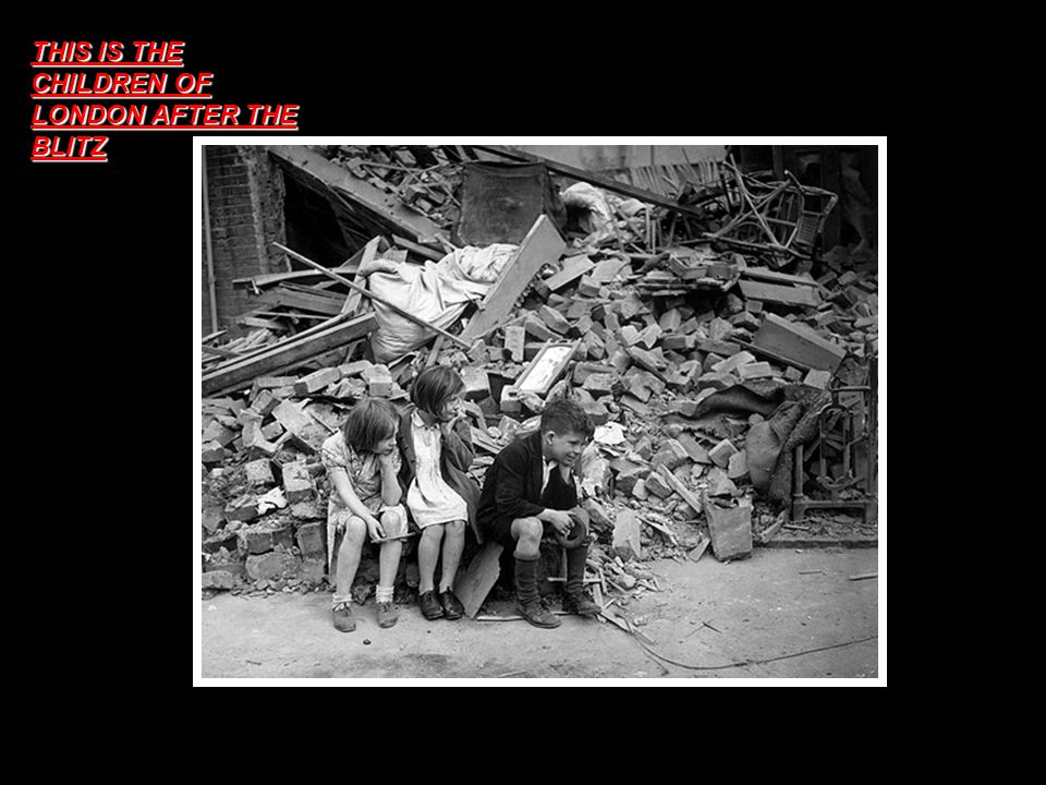 THIS IS THE CHILDREN OF LONDON AFTER THE BLITZ