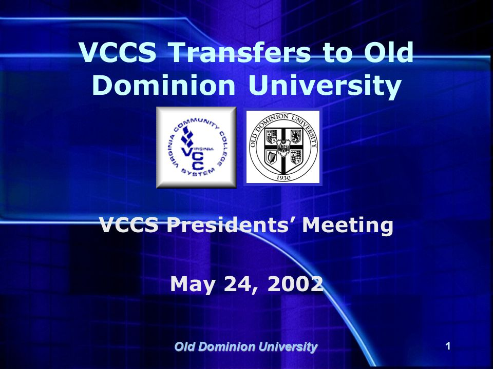 Old Dominion University 32 VCCS Transfer Report  http://www.odu.eduwww.odu.edu  Faculty and Staff  University Planning and Institutional Research  Reports and Presentations  VCCS Transfers to Old Dominion: 1990-2001  http://www.odu.edu/ao/upir/Reports_Prese ntations/vccs_transfer/virginia_community_ colleges_tran.htm http://www.odu.edu/ao/upir/Reports_Prese ntations/vccs_transfer/virginia_community_ colleges_tran.htm  Contacts:  Marty Smith Sharpe – msharpe@odu.edumsharpe@odu.edu  Zhao Yang – zyang@odu.eduzyang@odu.edu