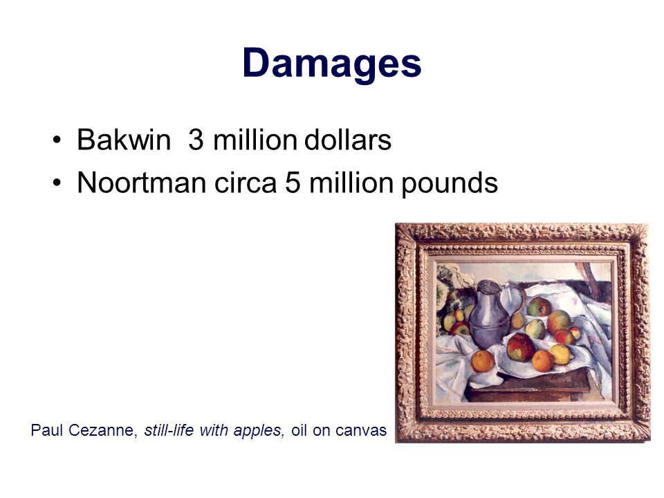 Damages Bakwin 3 million dollars Noortman circa 5 million pounds Paul Cezanne, still-life with apples, oil on canvas