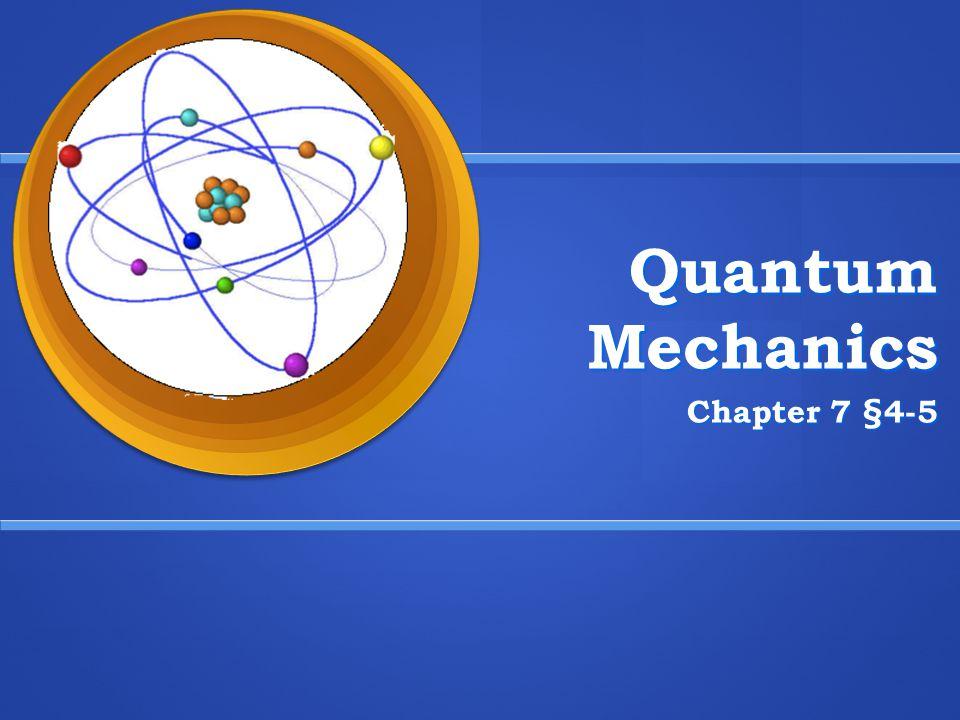 Quantum Mechanics Chapter 7 §4-5