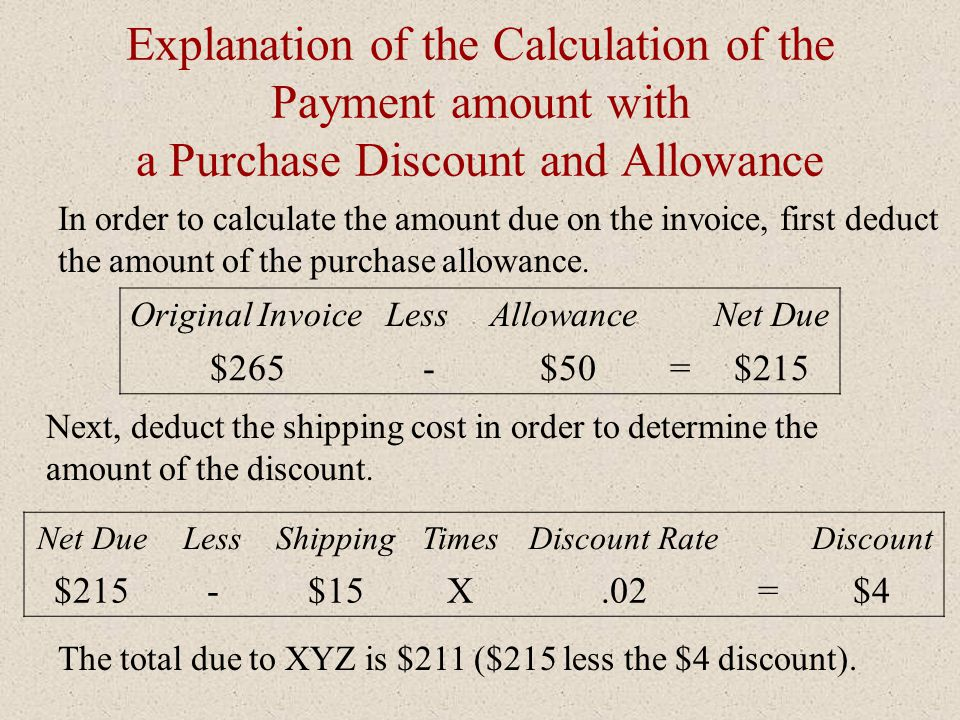 Explanation of the Calculation of the Payment amount with a Purchase Discount and Allowance Next, deduct the shipping cost in order to determine the a