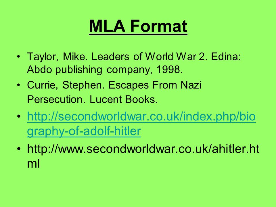 MLA Format Taylor, Mike. Leaders of World War 2. Edina: Abdo publishing company,