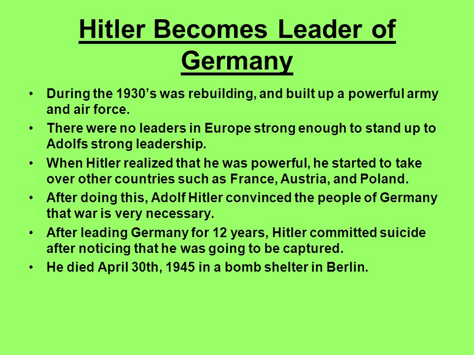 Hitler Becomes Leader of Germany During the 1930's was rebuilding, and built up a powerful army and air force.