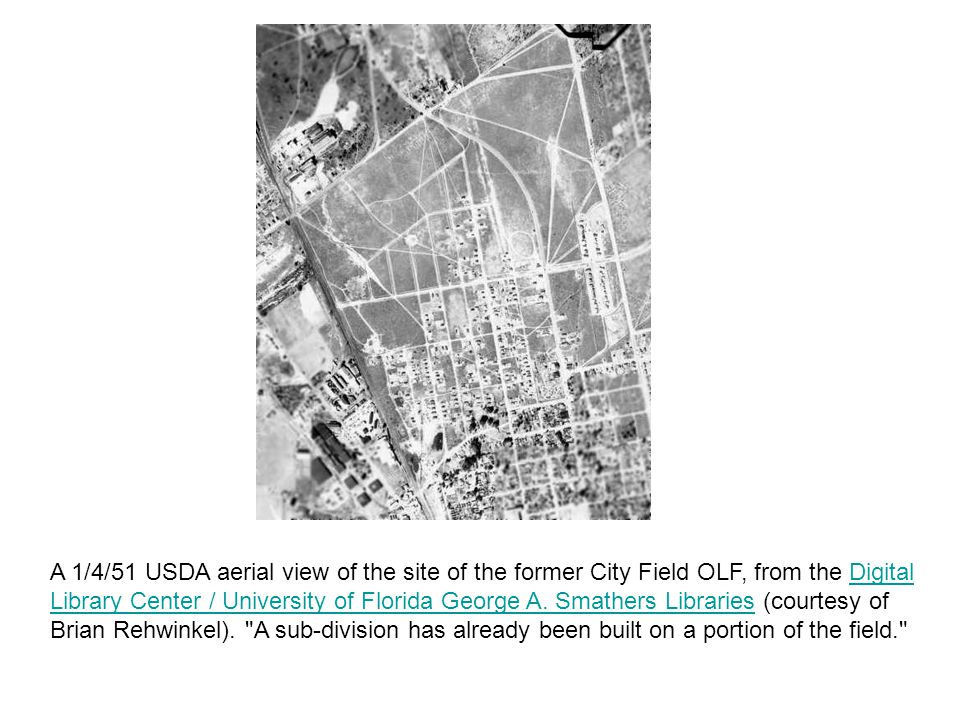 A 1/4/51 USDA aerial view of the site of the former City Field OLF, from the Digital Library Center / University of Florida George A.