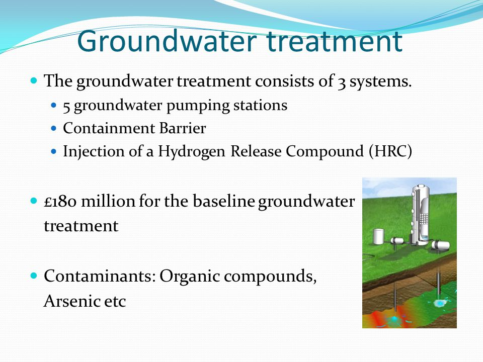 Groundwater treatment The groundwater treatment consists of 3 systems.