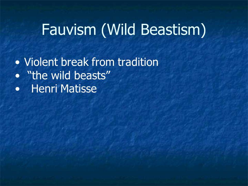 Expressionism Fauvism - Paris (1905) Die Brücke ( The Bridge ) - Dresden, Germany (1905) Der Blaue Reiter ( The Blue Rider ) Munich, Germany (1911)
