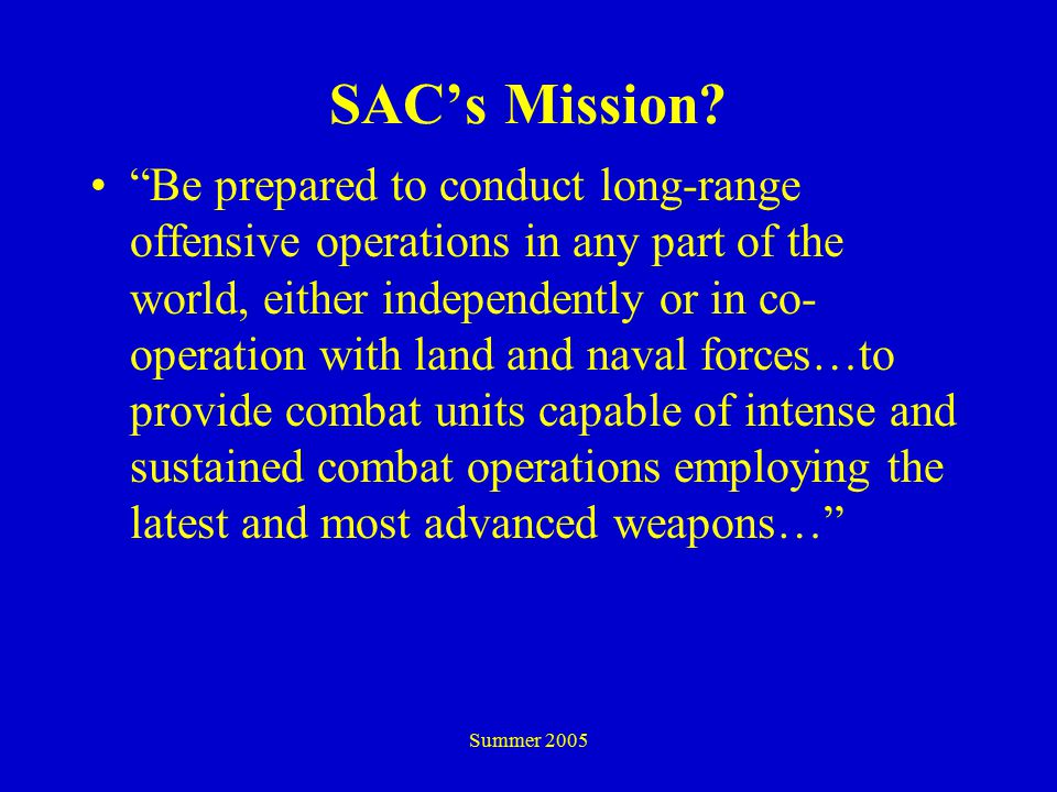 Summer 2005 SAC's Mission.