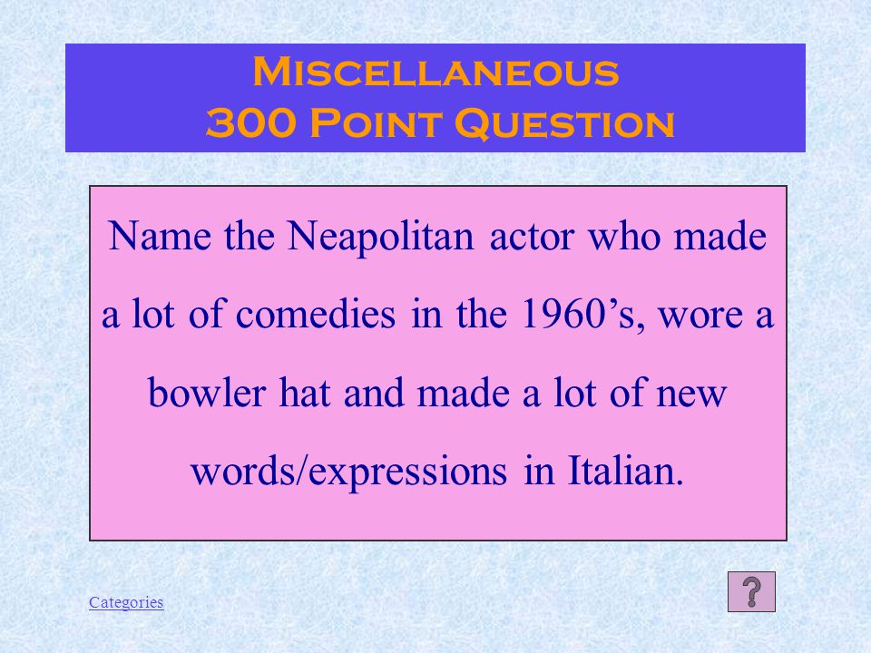 Categories Chianti Miscellaneous 200 Point Answer