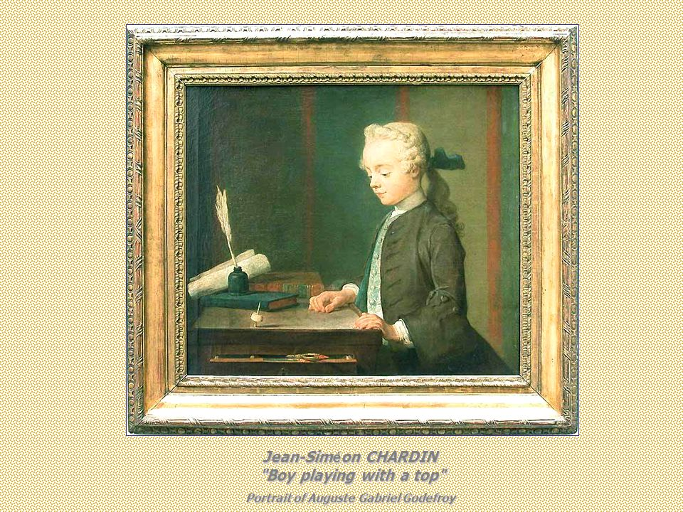 Jean-Sim é on CHARDIN Boy playing with a top Portrait of Auguste Gabriel Godefroy