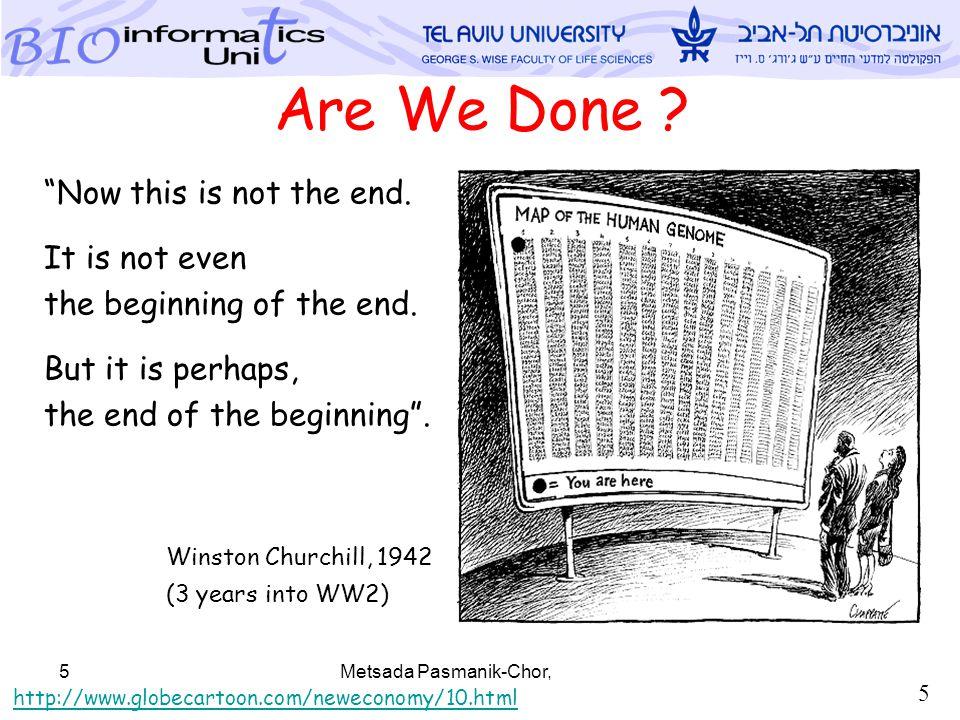 Metsada Pasmanik-Chor, TAU Bioinforamtics Unit 5 Are We Done .