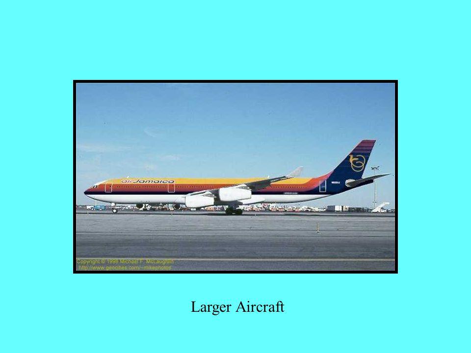 Larger Aircraft